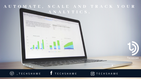 Automate, Scale and track your analytics.